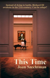 ecover for THIS TIME--first book about Richard III in the 21st century